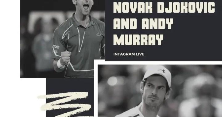 Novak Djokovic Instagram live with Andy Murray