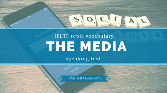 media ielts topic vocabulary speaking test