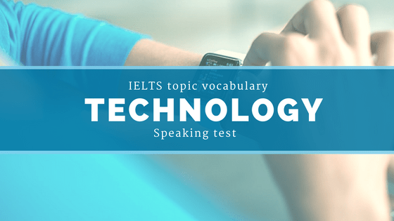 IELTS Topic Vocabulary for Speaking test: Technology