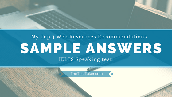IELTS Speaking Samples: My Top 3 Web Resources Recommendations