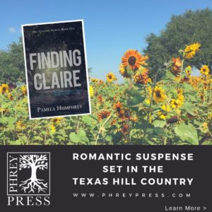 Finding Claire, a romantic suspense story set in the Texas Hill Country, by Pamela Humphrey is available NOW through Prey Press.