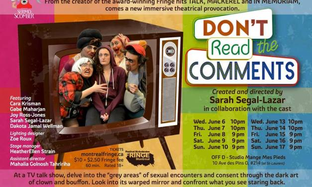 """""""Don't Read The Comments"""" (Montreal Fringe)"""