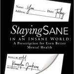 Staying Sane in an Insane World