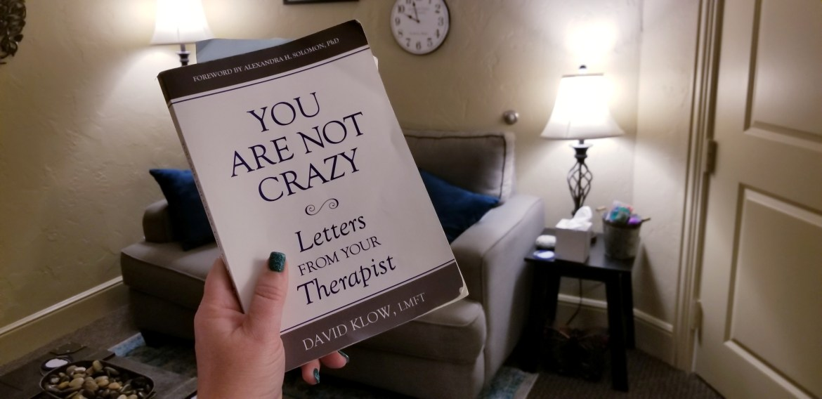 You Are Not Crazy: Letters From Your Therapist