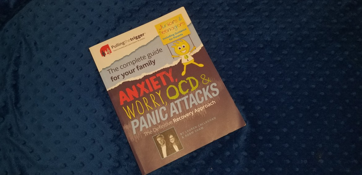 The Complete Guide for Your Family: Anxiety, Worry, OCD & Panic Attacks
