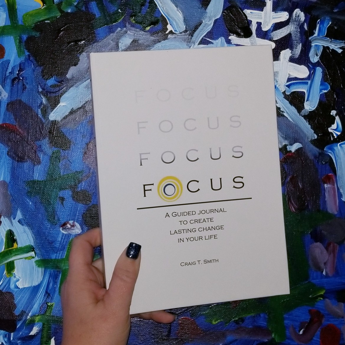 Focus: A Guided Journal to Create Lasting Change in Your Life