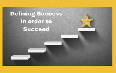 Defining Success in order to Succeed