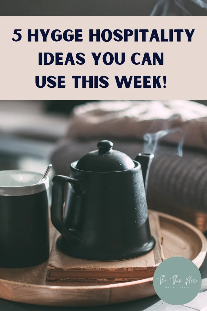 5 Hygge Hospitality Ideas You Can Use This Week! #hospitality #hygge #christianity #hyggelife #community
