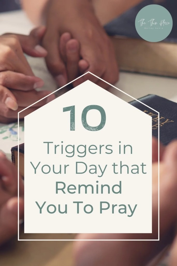 10 Daily tasks that can remind you to pray all throughout your day #praywithoutceasing #pray #prayer #christian #christianity #christianliving #christianwoman
