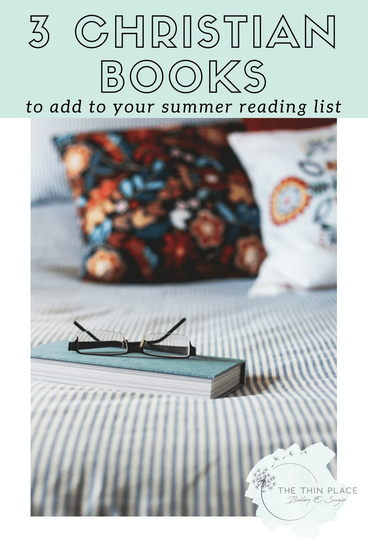 3 Christian Books I'm Reading This Summer