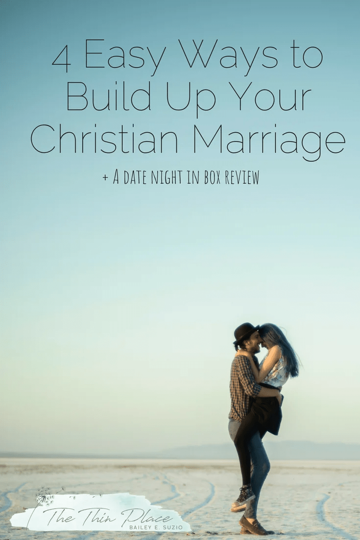 4 Ways We Strengthen Our Marriage #datenight #marriage #christianmarriage #datenightideas #datenightinbox #marriageadvice