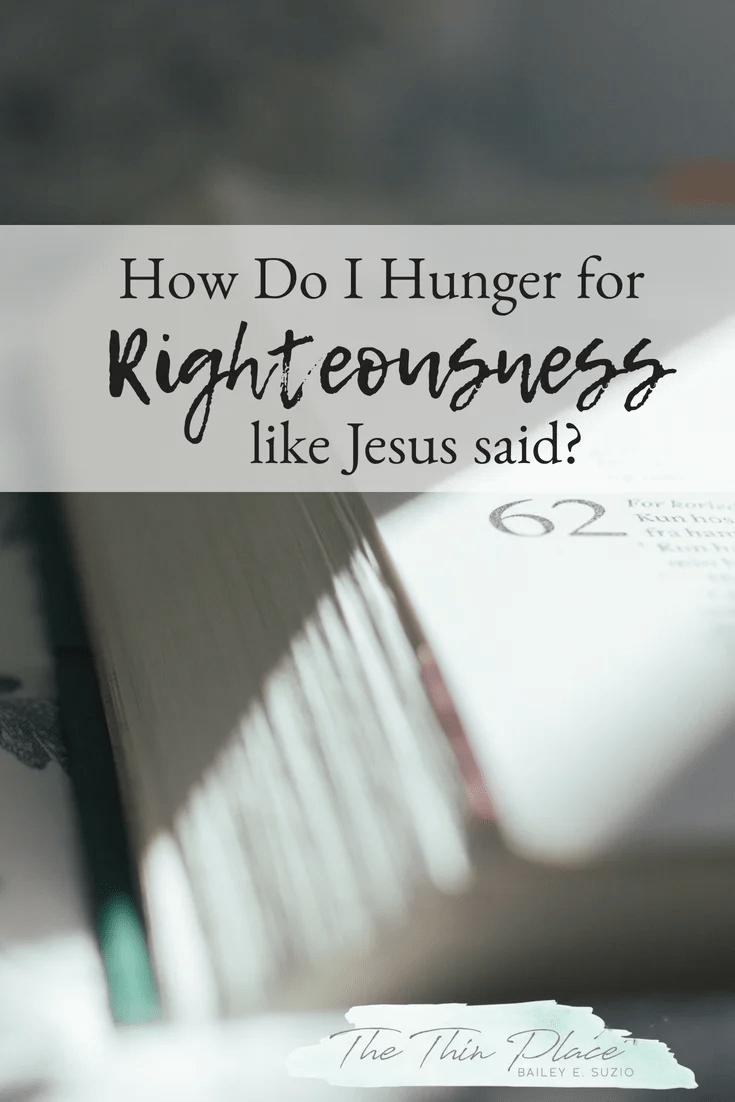 I'm #Blessed When I Hunger and Thirst for Righteousness #Devotional #beatitudes #Jesus #Christianity #Blessing