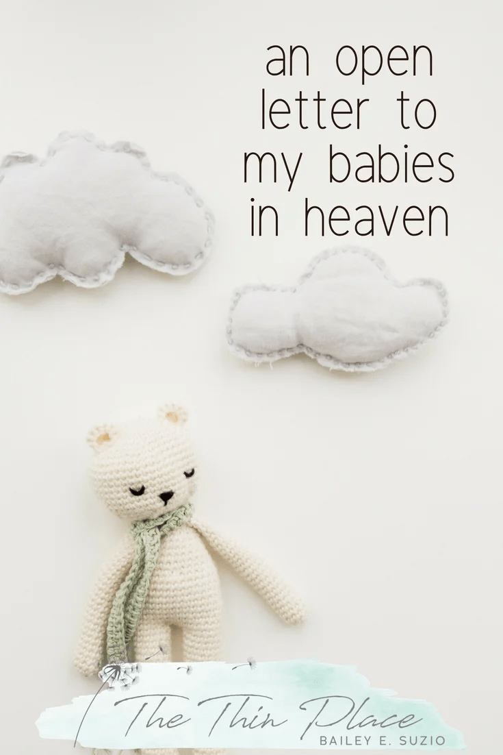 An Open Letter to My Babies in Heaven #miscarriage #pregnancyloss #infertility #chriistianity #hope #Christianlife