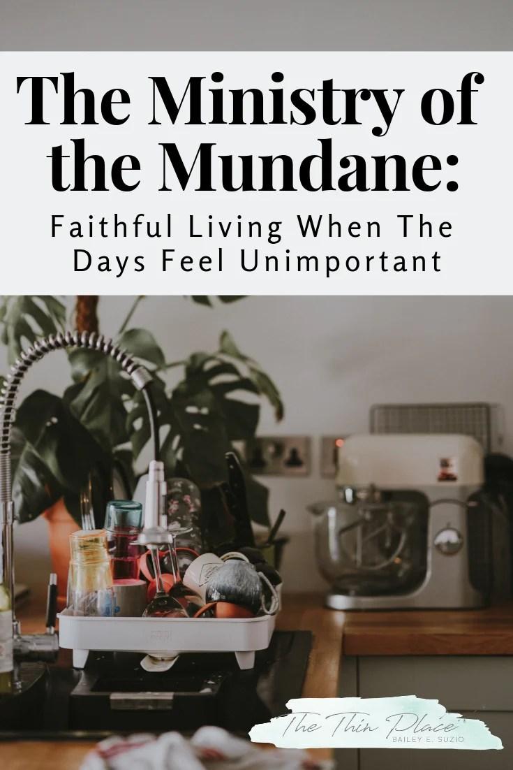 Faithful Christian Living When The Days Feel Unimportant #christianwoman #biblestudy #devotional #mundane #christian #ordinary#christianlife