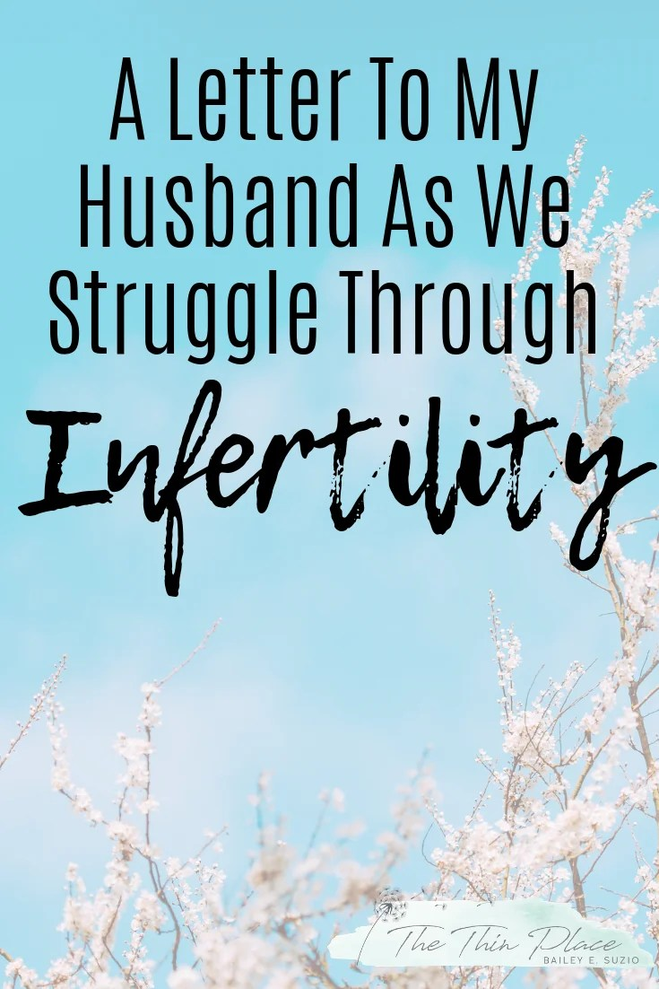 A Letter to My Husband as Our Marriage Struggles Through Infertility #openletter #marriage #christianmarriage #fertility #infertility