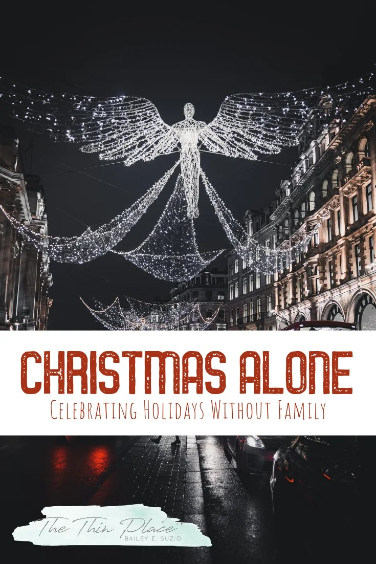 When You Spend Christmas Alone: Celebrating the Holidays Without Family #christmas #advent #holidays #christmastips #celebratingchristmas