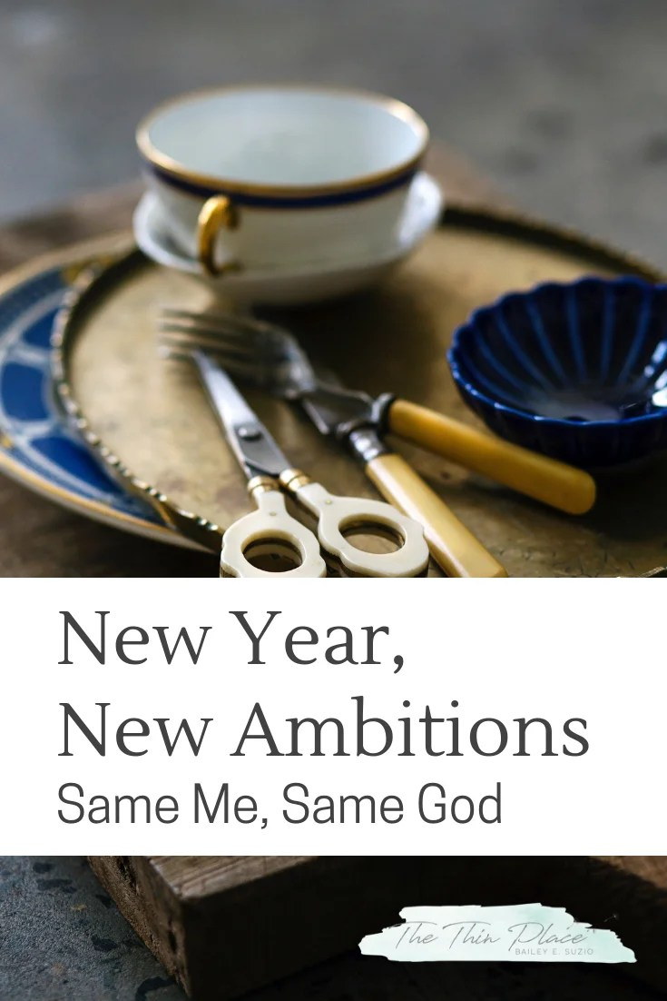 New Year, New Ambitions: Trusting God to Help Me Truly Change in the New Year #devotional #christianlife #faith #biblestudy #newyear