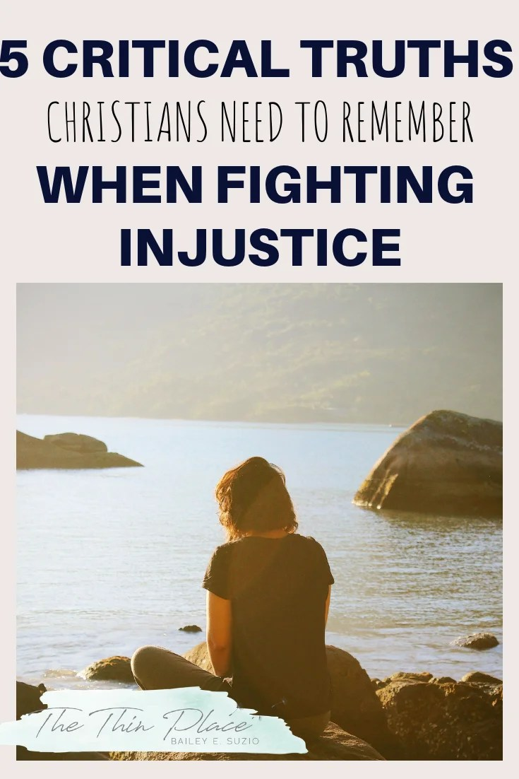5 Critical Truths to Remember When Fighting Injustice #christianliving #justice #devotional #christianservice #servingothers