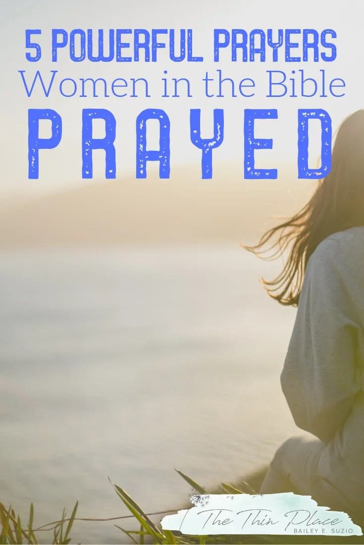 5 Prayers Incredible Women of the Old Testament Prayed - The