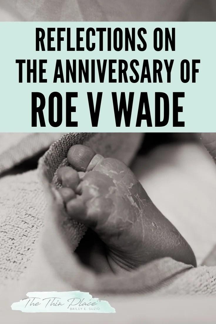 Reflections on the Anniversary of Roe V Wade #praytoendaboriton #prolife #marchforlife #endabortion #supportfamilies #prolife