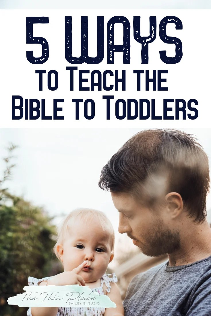 5 Ways to Teach the Bible to Your Toddler #christianparenting #christianwomen #bibletime #devotionsforkids #christiankids