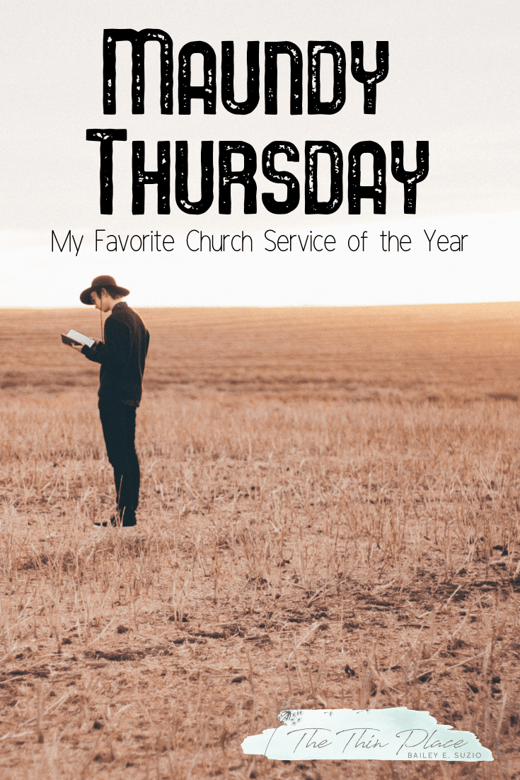 Why Maundy Thursday is my favorite service of the year #Christian #Devotional #HolyWeek #GoodFriday #Easter #Resurrection
