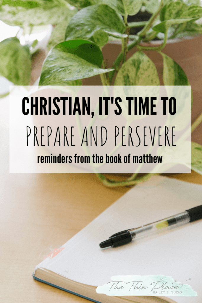 Jesus's instructions to prepare and persevere in the book of Matthew and what they mean for Christians today #christianliving #devotional #biblestudy #gospel #bibletime