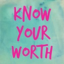 know your own worth sign