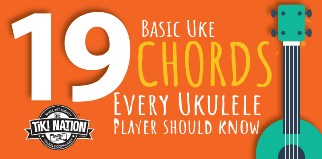 19 chords eveery ukulele player should know