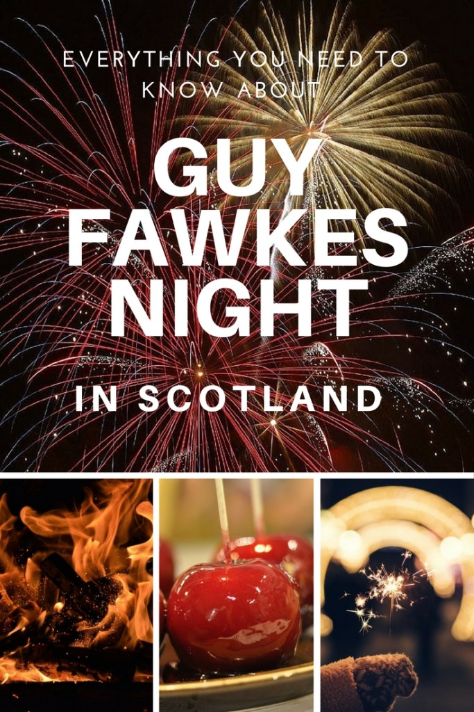 Everything You Need to Know About Guy Fawkes Night in Scotland: Where to go, what to see and what to snack on to make enjoy Guy Fawkes Night in Scotland.   #BonfireNight #GuyFawkes #FireworksNight