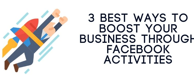 boost your business through facebook activities