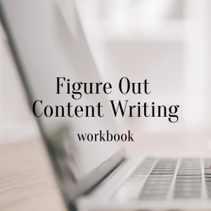 Figure out Content Writing