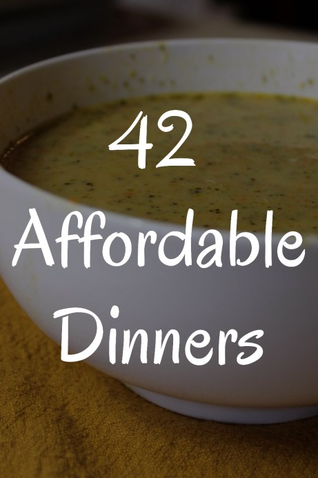 42 Affordable Dinners for Meal planning