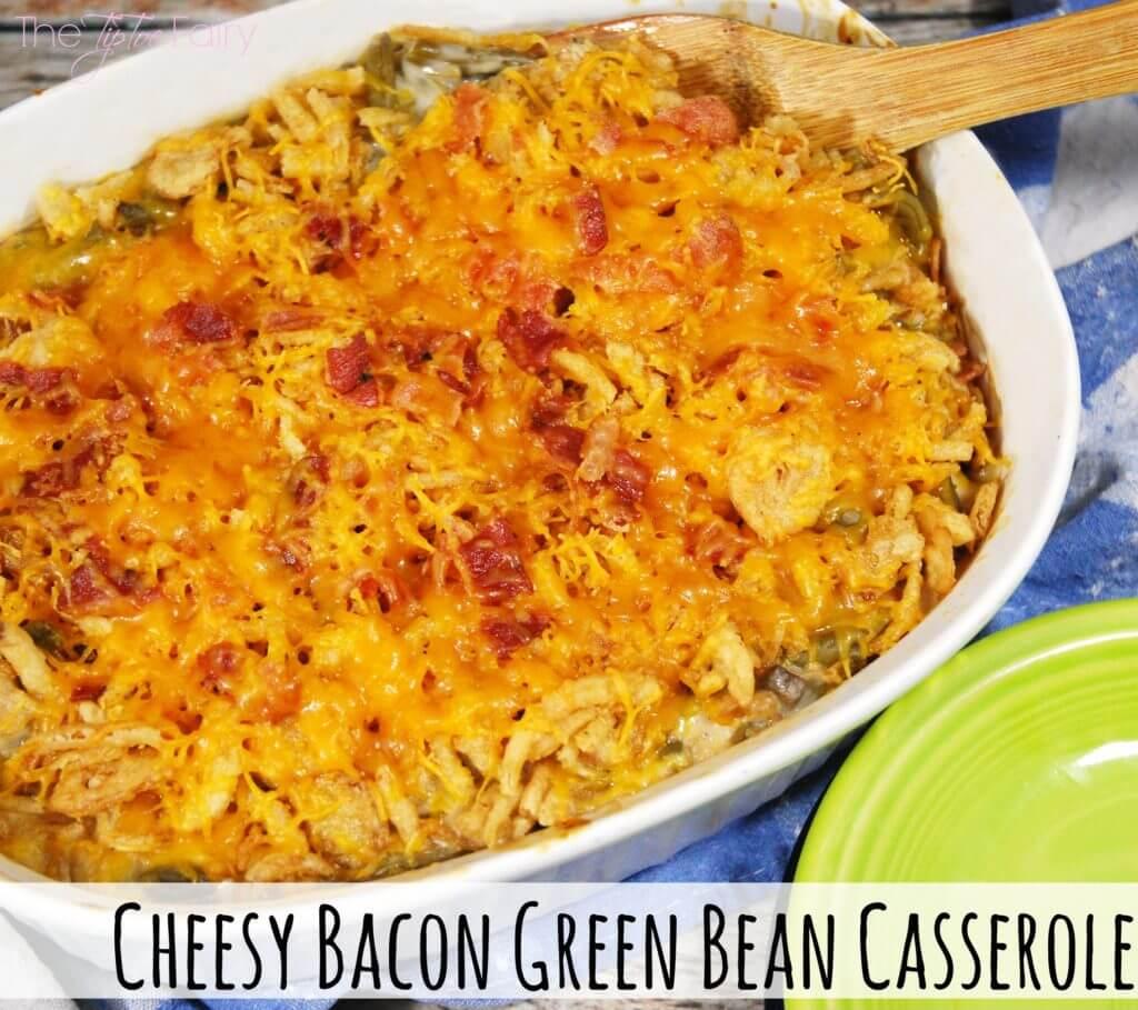 Cheesy Bacon Green Bean Casserole The Tiptoe Fairy