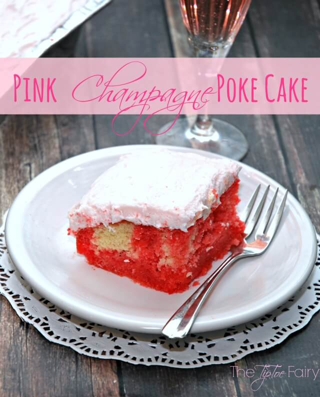 Pink Champagne Poke Cake - a super easy perfect #dessert for your New Year's Eve party! | The TipToe Fairy