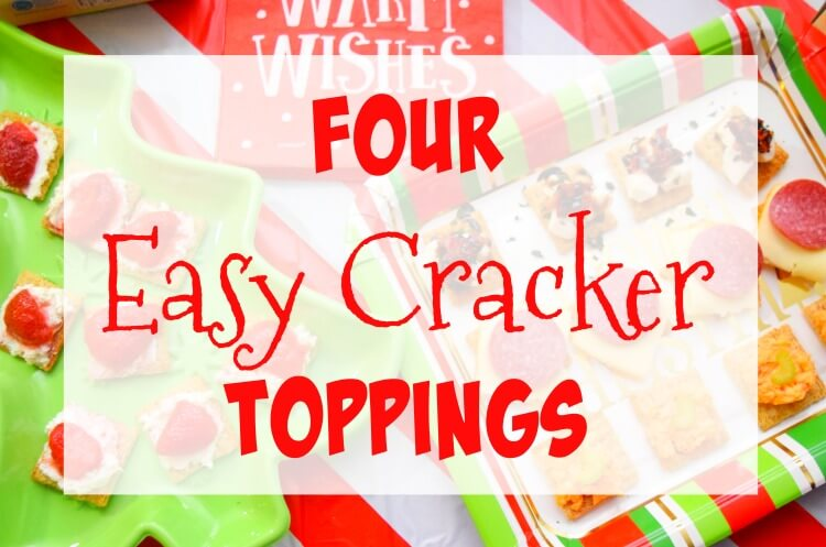 4 Easy Cracker Toppings