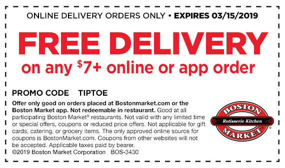 FREE DELIVERY AT BostonMarket.com through 3/15/19 with the code: TIPTOE