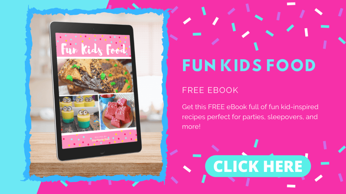 Download your free eBook to learn how to make Fun Kids Foods