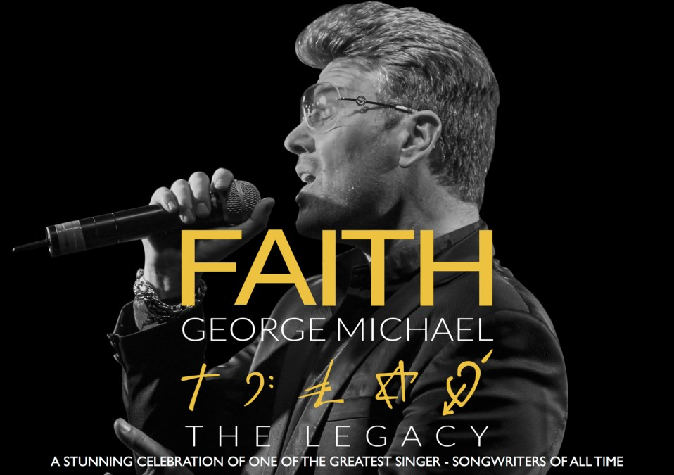 Faith – George Michael Legacy