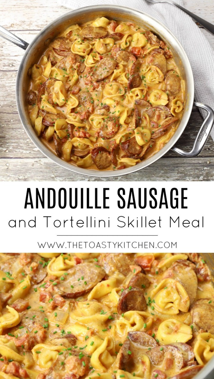 Andouille Sausage and Tortellini Skillet Meal by The Toasty Kitchen
