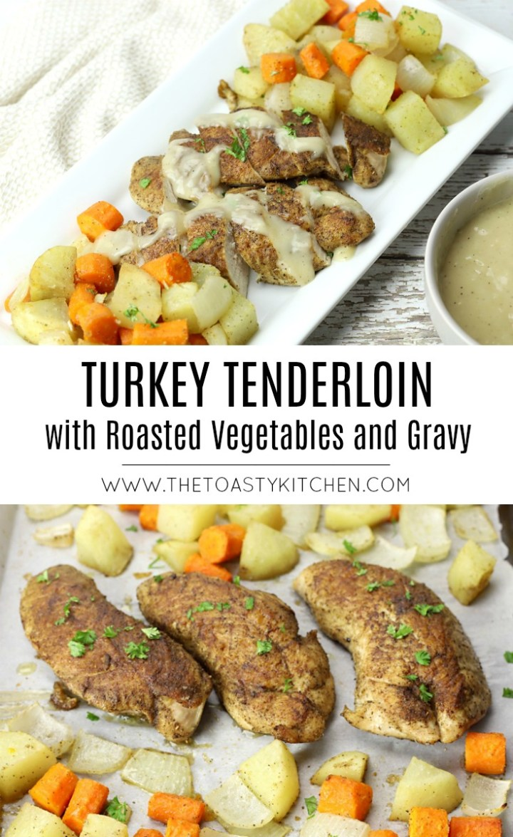 Turkey Tenderloin with Roasted Vegetables and Gravy by The Toasty Kitchen