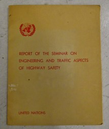 Report of the seminar on engineering and traffic aspects of highway safety