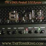 TTK's ENGL Fireball 100w in BLACK - The Official Review!