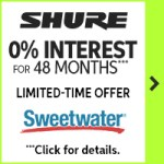 Sweetwater SHURE 0% Interest for 48 Months Limited Time Offer - Going on NOW!