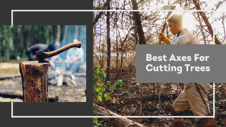 best axes for cutting down trees
