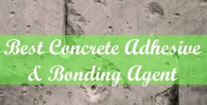 best concrete bonding agent & adhesive