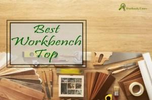 best workbench top reviews