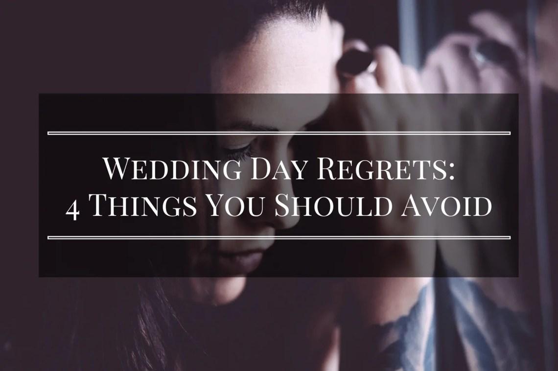 wedding day regrets