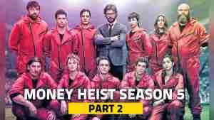 Money Heist Season 5 Part 2