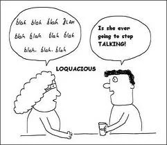 What Does The  Loquacious Mean